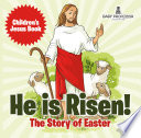 He is Risen  The Story of Easter   Children   s Jesus Book