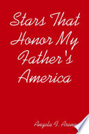 Stars That Honor My Father s America