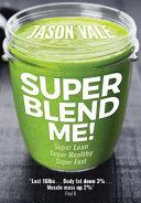 Super Blend Me