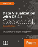 Data Visualization with D3 4  X Cookbook   Second Edition