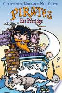 Pirates Eat Porridge