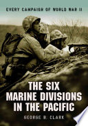 The Six Marine Divisions in the Pacific United States Marine Corps Came Into