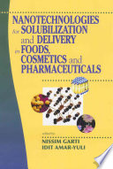 Nanotechnologies for Solubilization and Delivery in Foods  Cosmetics and Pharmaceuticals