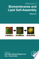 Advances in Biomembranes and Lipid Self Assembly