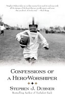 Confessions of a Hero Worshiper