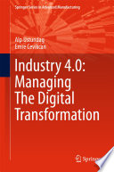 Industry 4 0 Managing The Digital Transformation