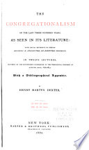 The Congregationalism of the Last Three Hundred Years  as Seen in Its Literature Book PDF