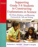 Supporting Grade 5 8 Students in Constructing Explanations in Science