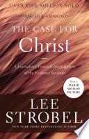 The Case for Christ by Lee Strobel