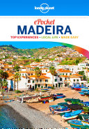 Lonely Planet Pocket Madeira : pocket madeira is your passport to the...