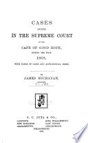 Cases Decided in the Supreme Court of the Cape of Good Hope  During the Years  1868 1879  Book PDF