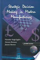 Strategic Decision Making In Modern Manufacturing
