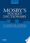 Mosby s Pocket Dictionary of Medicine  Nursing   Health Professions