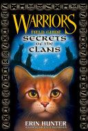 Warriors Field Guide : the mystical origins and secret...