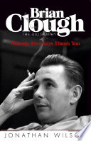 Brian Clough  Nobody Ever Says Thank You