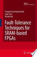 Fault Tolerance Techniques for SRAM Based FPGAs