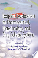 Excipient Development for Pharmaceutical  Biotechnology  and Drug Delivery Systems