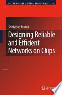 Designing Reliable And Efficient Networks On Chips book