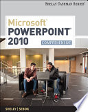 Microsoft PowerPoint 2010: Comprehensive