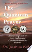 The Quantum Prayer