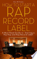 How to Start A Rap Record Label  A Step by Step Guide