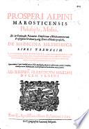 Prosperi Alpini     De medicina methodica libri tredecim  etc