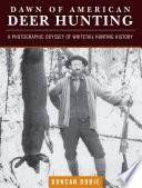 Dawn of American Deer Hunting
