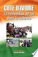 Cote díIvoire: La reinvention de soi dans la violence