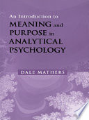 An Introduction to Meaning and Purpose in Analytical Psychology