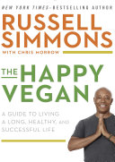 The Happy Vegan : bestselling author russell simmons offers...