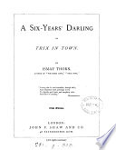 A six years  darling  or Trix in town  by Ismay Thorn