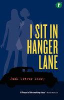 I Sit in Hanger Lane