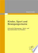 """Kinder, Sport und Bewegungsr""""ume"""