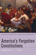 America's Forgotten Constitutions : groups who refused to accept...