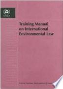 Training Manual on International Environmental Law