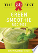 The 50 Best Green Smoothie Recipes