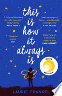 This Is How It Always Is   Made me laugh  made me cry  Liane Moriarty