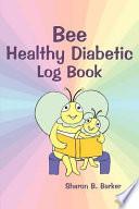 Bee Healthy Diabetic Log Book