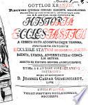 Gottlob Kranzii ... Historia Ecclesiastica a Christo nato ad nostra usque tempora ... Adiectis ex fontibus genuinis annotationibus ... Edidit et recognovit D. J. C. Gemeinhardt
