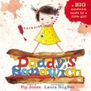 Daddy's Sandwich : things...? join one little girl on her quest...