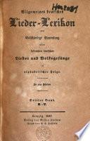 Allgemeines deutsches Lieder Lexikon  oder Vollst  ndige Sammlung aller bekannten deutschen Lieder und Volksges  nge in alphabetischer Folge