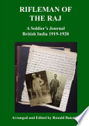 Rifleman of the Raj a Soldier's Journal British India 1919-1920