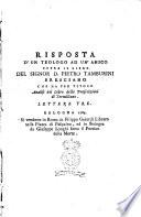 Risposta d'un teologo ad un'amico sopra il libro del signor d. Pietro Tamburini bresciano che ha per titolo Analisi del libro delle prescrizioni di Tertulliano. Lettere tre