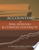 Accounting For Risk Hedging And Complex Contracts