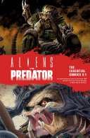 Predator: The Essential Comics : nearly unstoppable. he is the hunter from...