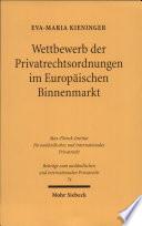 Wettbewerb der Privatrechtsordnungen im Europäischen Binnenmarkt