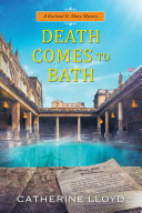 Death Comes to Bath And Lady Lucy Kurland Discover That