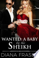 Wanted  A Baby by the Sheikh