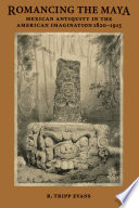 Romancing the Maya
