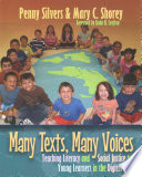 Many Texts, Many Voices Teaching Literacy and Social Justice to Young Learners in the Digital Age